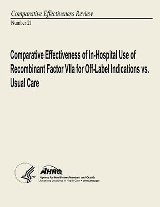 Comparative Effectiveness of In-Hospital Use of Recombinant Factor Viia for Off-Label Indications vs. Usual Care