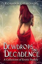Dewdrops and Decadence