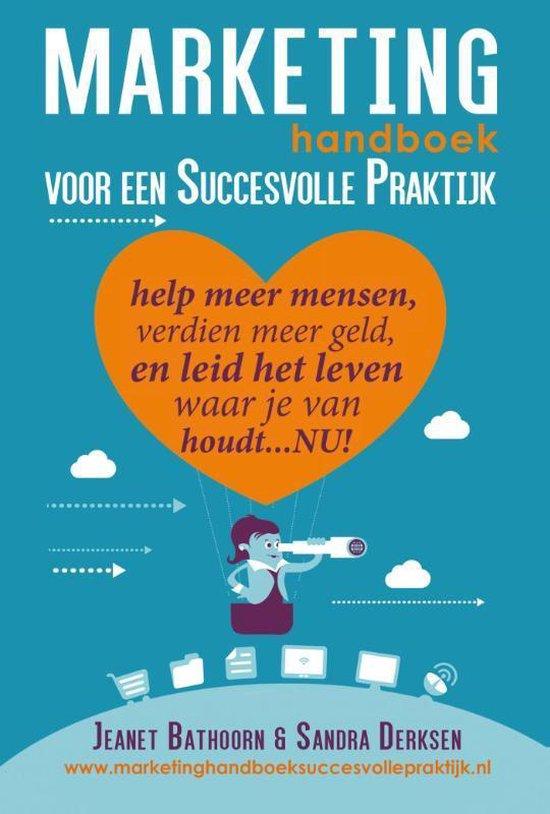 Marketing handboek voor een succesvolle praktijk - Sandra Derksen |
