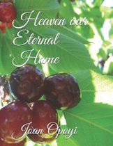 Heaven Our Eternal Home