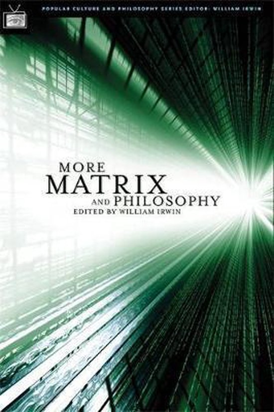 More Matrix and Philosophy