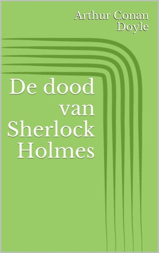 De dood van Sherlock Holmes - Arthur Conan Doyle pdf epub