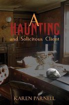 A Haunting and Solicitous Client