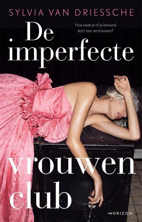 De imperfecte vrouwenclub - Sylvia van Driessche |