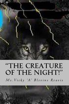 The Creature of the Night!