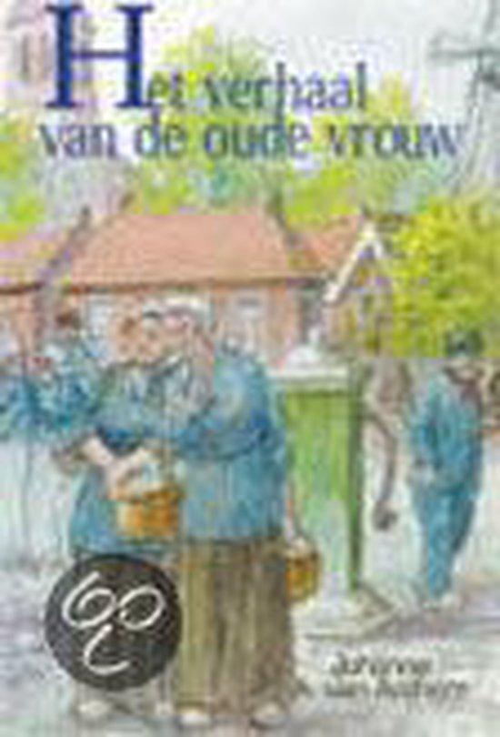 Het Verhaal Van De Oude Vrouw - Johanne A. van Archem |