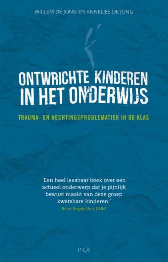 Ontwrichte kinderen in het onderwijs - Willem de Jong |