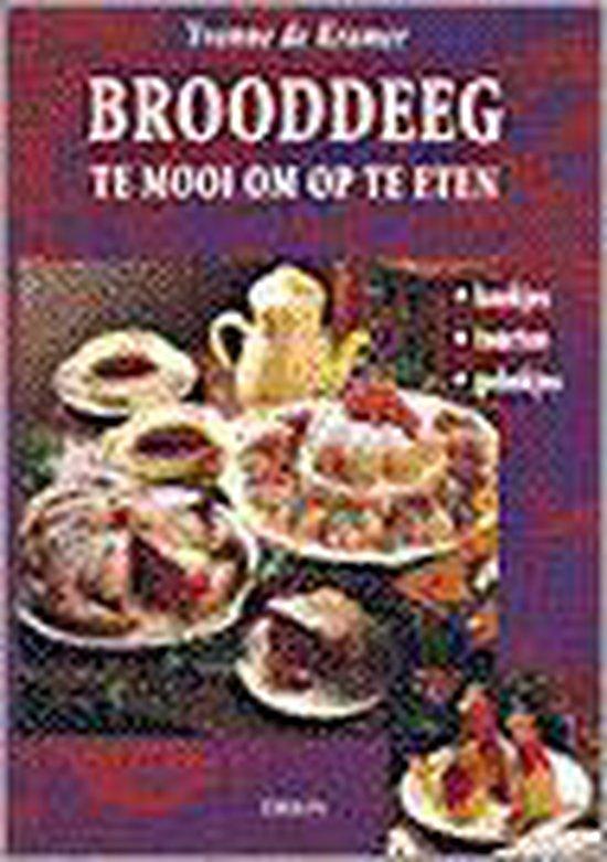 Brooddeeg, te mooi om op te eten - Yvonne de Kramer |