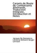 Carnets de Route de Combattants Allemands, Traduction Int Grale, Introduction Et Notes