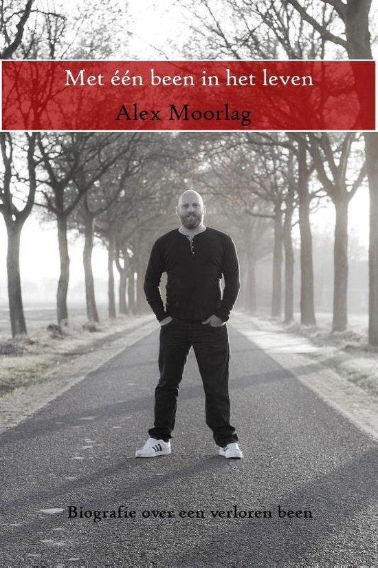 Met één been in het leven - Alex Moorlag pdf epub