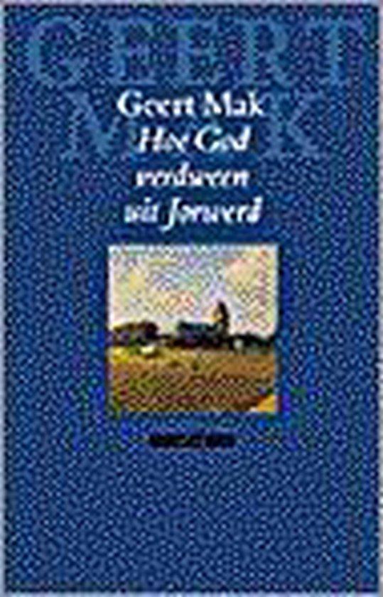 Hoe God verdween uit Jorwerd - Geert Mak |