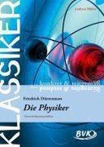 "Klassiker konkret und zeitgemäß - F. Dürrenmatt: ""Die Physiker"""