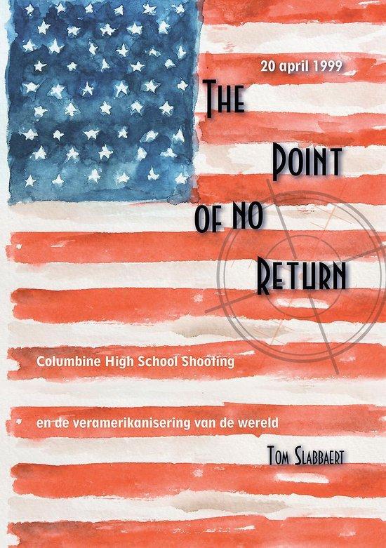 The point of no return - columbine high school shooting en de veramerikanisering van de wereld - Tom Slabbaert   Fthsonline.com