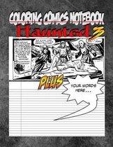 Coloring Comics Notebook - Haunted 3
