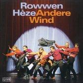 Rowwen Heze - Andere Wind