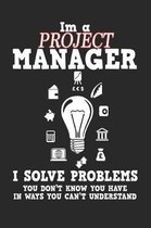 I'm a Project Manager I Solve Problems