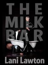 The Milk Bar: Short Erotica