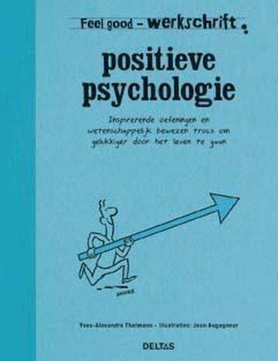 Feel Good Werkschrift - Positieve psychologie - Yves-Alexandre Thalmann  