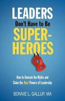 Leaders Don't Have to Be Superheroes