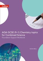 AQA GCSE 9-1 Chemistry for Combined Science Foundation Support Workbook (GCSE Science 9-1)