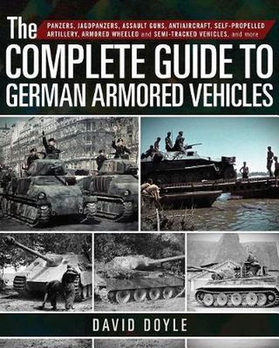 Boek cover The Complete Guide to German Armored Vehicles van David Doyle (Hardcover)