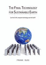 The Final Technology For Sustainable Earth