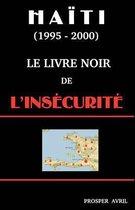 Le Livre Noir de L'Insecurite (Deuxieme Edition)