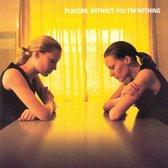 Without You I'm Nothing (Coloured Vinyl)