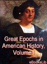 Great Epochs in American History, Volume I.