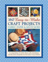 160 Easy To Mmake Craft Projects