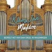 Bespeelt Het Van Dam Orgel In Wageningen