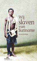 Leeslicht  -   Wij slaven van Suriname