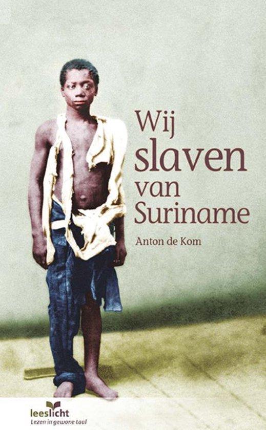 Leeslicht - Wij slaven van Suriname - Anton de Kom |