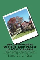 My 25 Favorite Off-The-Grid Places in West Virginia