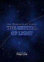 The Darkness of Light: The Crystal of Light