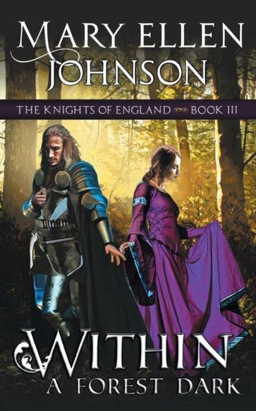 Boek cover Within A Forest Dark (The Knights of England Series, Book 3) van Mary Ellen Johnson (Paperback)
