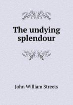 The Undying Splendour