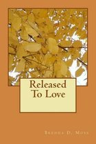 Released to Love