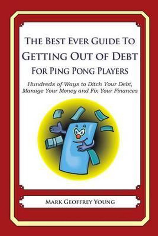 The Best Ever Guide to Getting Out of Debt for Ping Pong Players