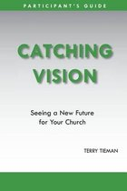 Catching Vision- Participant's Guide