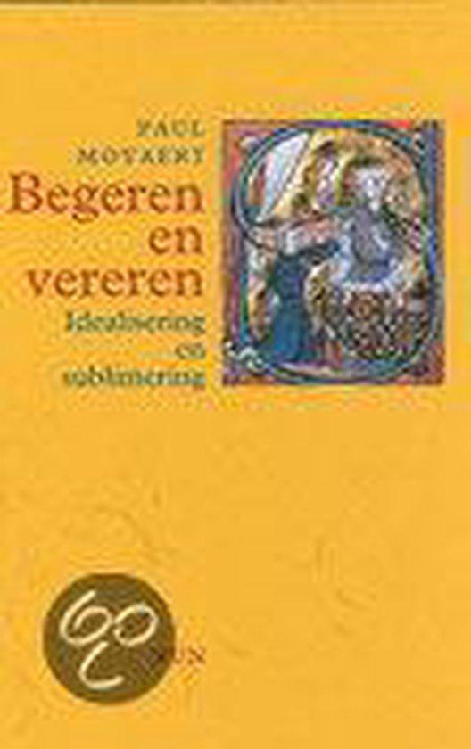 Begeren En Vereren - P. Moyaert |