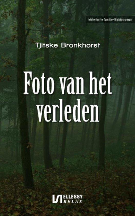 Foto van het verleden - Tjitske Bronkhorst  