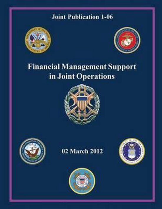 Financial Management Support in Joint Operations (Joint Publication 1-06)