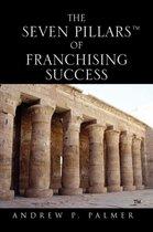 The Seven Pillars Of Franchising Success