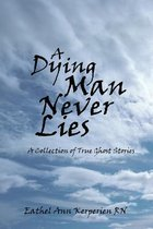 A Dying Man Never Lies