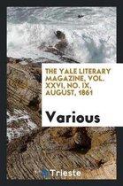 The Yale Literary Magazine, Vol. XXVI, No. IX, August, 1861