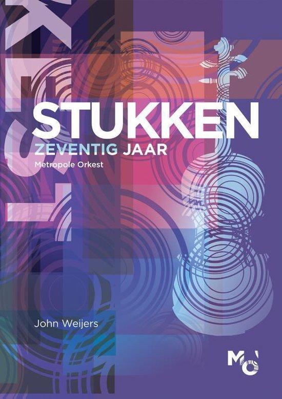 Stukken Zeventig Jaar Metropole Orkest - John Weijers |