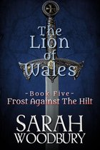 Frost Against the Hilt (The Lion of Wales Series)