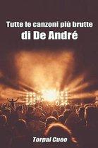 Tutte Le Canzoni Pi Brutte Di de Andr