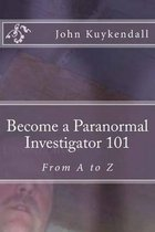 Boek cover Become a Paranormal Investigator 101 van John Kuykendall